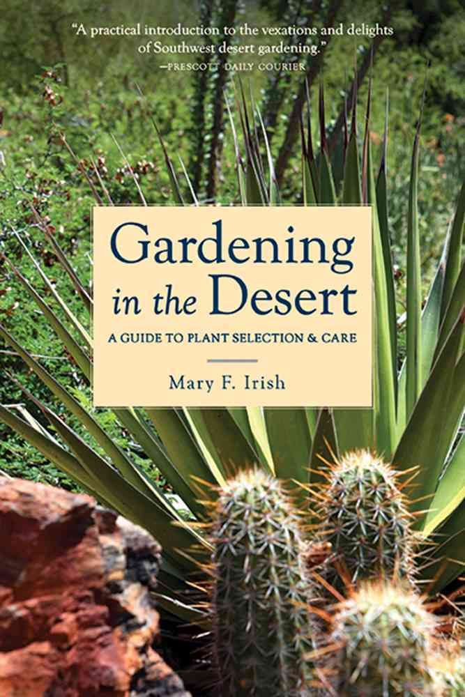 Gardening In The Desert: A Guide To Plant Selection U0026 Care (Paperback) By  Simon Labels, Ltd