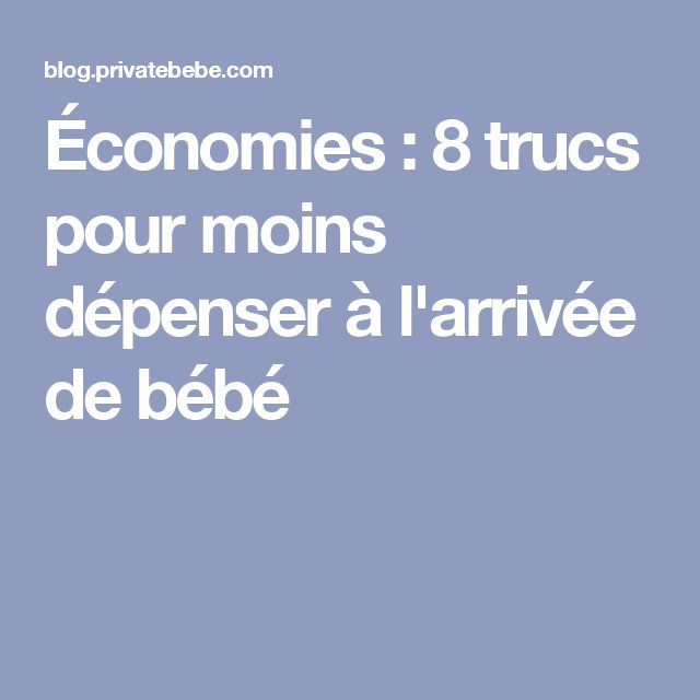 Économies : 8 trucs pour moins dépenser à l'arrivée de bébé