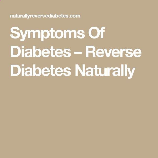 Symptoms Of Diabetes – Reverse Diabetes Naturally