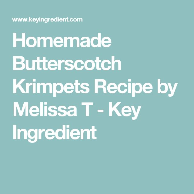 Homemade Butterscotch Krimpets Recipe by Melissa T - Key Ingredient