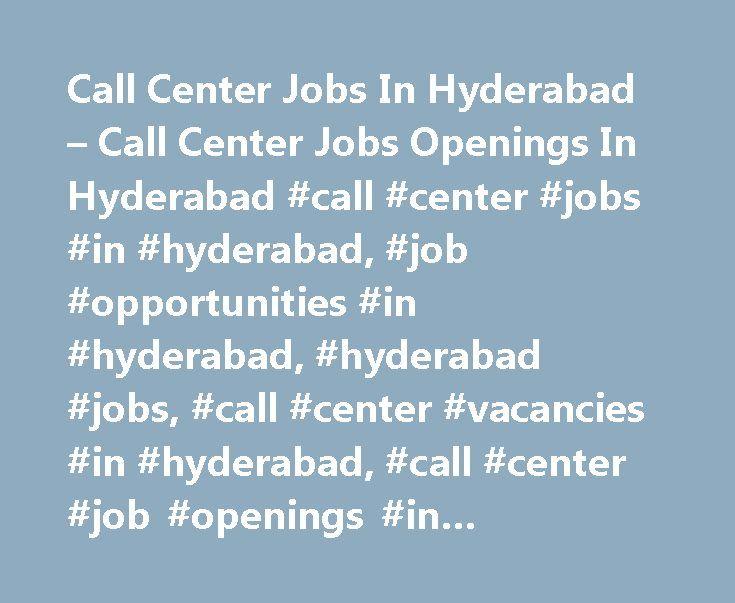 Call Center Jobs In Hyderabad – Call Center Jobs Openings In Hyderabad #call #center #jobs #in #hyderabad, #job #opportunities #in #hyderabad, #hyderabad #jobs, #call #center #vacancies #in #hyderabad, #call #center #job #openings #in #hyderabad http://north-dakota.nef2.com/call-center-jobs-in-hyderabad-call-center-jobs-openings-in-hyderabad-call-center-jobs-in-hyderabad-job-opportunities-in-hyderabad-hyderabad-jobs-call-center-vacancies-in-hyderabad/  # Call Center Jobs in Hyderabad…