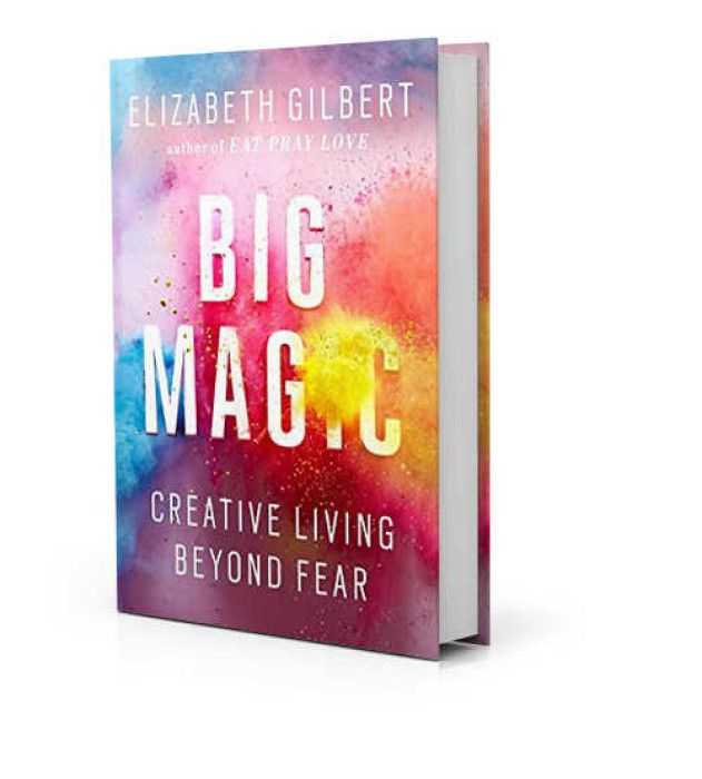 Creative Living Beyond Fear by Elizabeth Gilbert, best-selling author of Eat…
