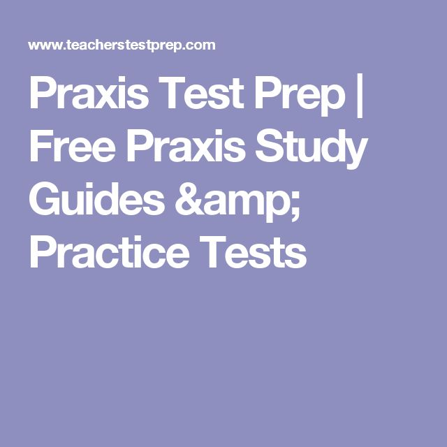 Praxis II Practice Test Questions – Prep for the Praxis II ...