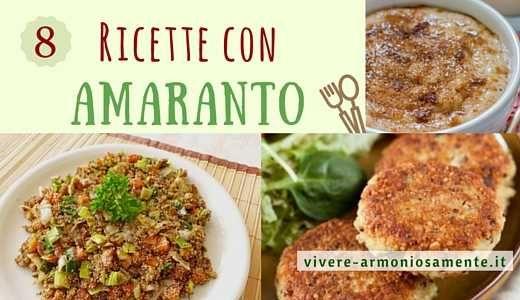 Ecco tante ricette con amaranto semplici per polpette, burger, sformati, insalate e gnocchi. Cucinare l'amaranto è semplice. L'amaranto è senza glutine.