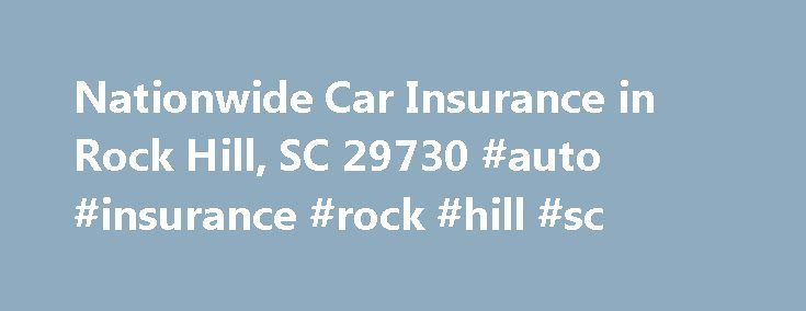 Nationwide Car Insurance in Rock Hill, SC 29730 #auto #insurance #rock #hill #sc http://india.nef2.com/nationwide-car-insurance-in-rock-hill-sc-29730-auto-insurance-rock-hill-sc/  # Auto Insurance 29730 Wil Plyler Insurance Agency is your go-to source for friendly, knowledgeable advice about your Rock Hill, South Carolina auto insurance. It doesn't matter if you're trying to determine the right claim limits for your household, or if you're a first-time owner of an RV, motorcycle, or…