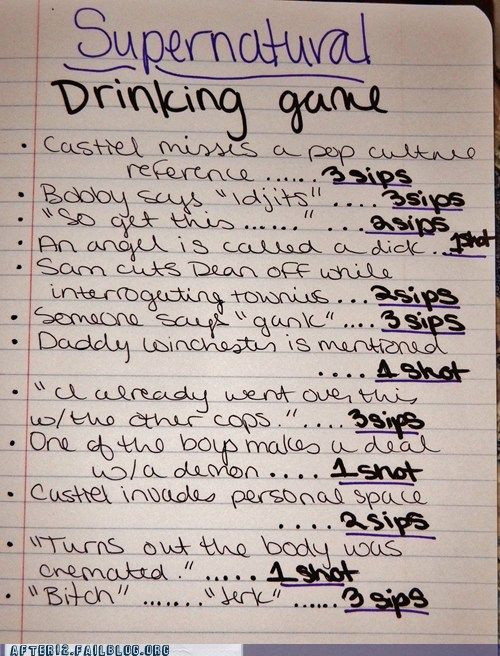 #Supernatural, the Drinking Game! Its in sips and single shots cuz anyone who has seen one episode knows that everyone will be wasted by the end with these rules alone.
