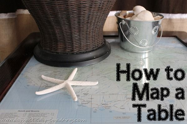 How to Map a TableCrafty Stuff, Maps Tables, Decor Ideas, Tables Crafts Diy, Diy Crafts For, Crafty Creations, Tables Craftsdiy, How To, Diy Projects