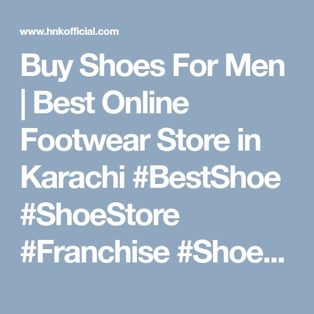 Buy Shoes For Men | Best Online Footwear Store in Karachi  #BestShoe #ShoeStore #Franchise #ShoesInPakistan #BuyShoes #BuyFootwear #MenFootwear #ManFootwear #MenShoes #ManShoes #ShoesForMen #ShoesForMan