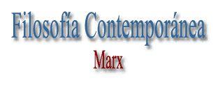 Manual de Historia de la Filosofía - Filosofía Contemporánea - Karl Marx - el idealismo alemán