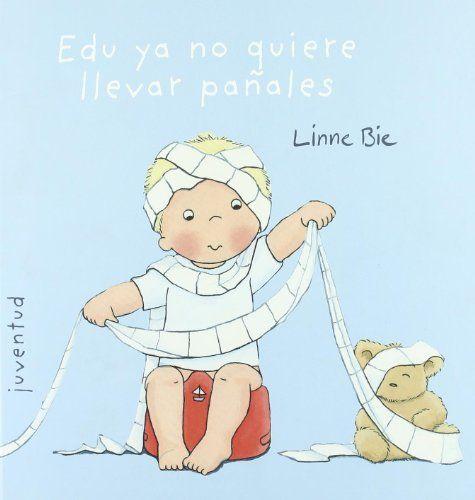 Edu ya no quiere llevar pañales (EL PEQUEÑO EDU): Amazon.es: Linne Bie: Libros