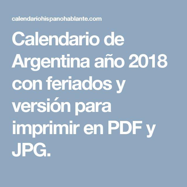 Calendario de Argentina año 2018 con feriados y versión para imprimir en PDF y JPG.