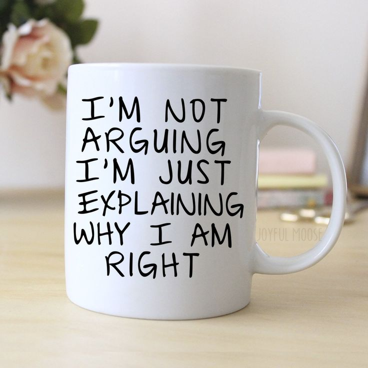 Gag Gift Coffee Mug - I'm Not Arguing I'm Just Explaining Why I Am Right. 11 oz Ceramic Coffee Mugs - dishwasher and microwave safe - ready for gift giving packaged safely in a foam padded white gift box - Designs are printed on both sides of the coffee mug - I use a high quality heat transfer printing process for a vibrant, permanent, long lasting image that will not fade, peel or rub off.