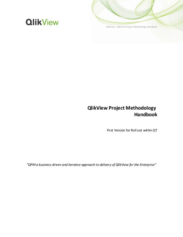 QlikView   QlikView Project Methodology Handbook QlikView Project Methodology Handbook First Version for Roll out within Q...