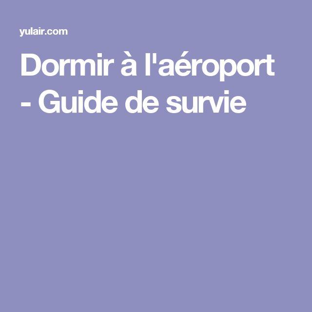 Dormir à l'aéroport - Guide de survie