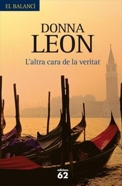 L'ALTRA CARA DE LA VERITAT. Donna Leon http://www.lecturalia.com/libro/25169/la-otra-cara-de-la-verdad