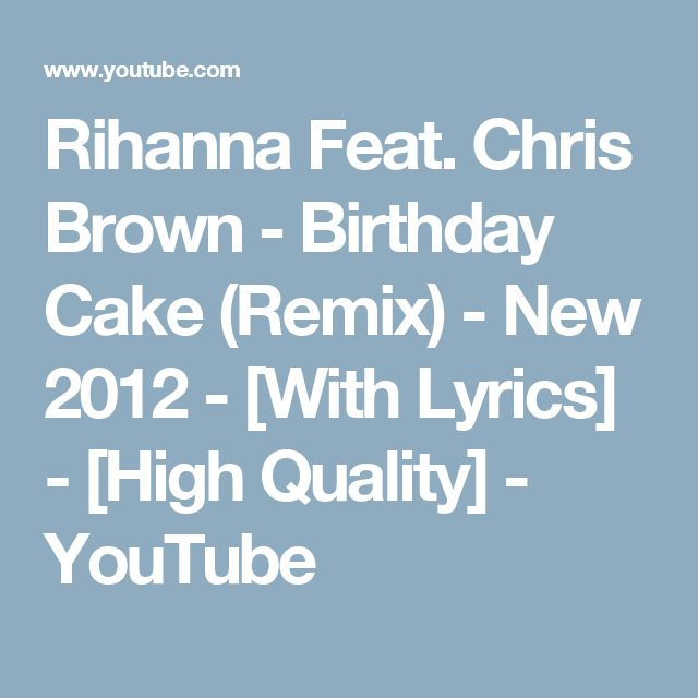 Rihanna Ft Chris Brown Birthday Cake Free Mp3 Download
