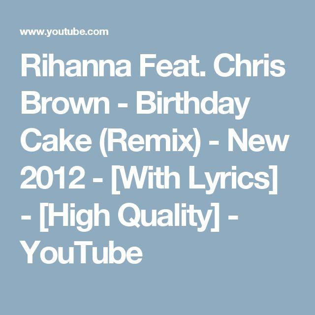 Cake remix chris brown lyrics