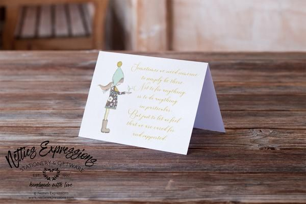 Sometimes we need someone - Friendship Card