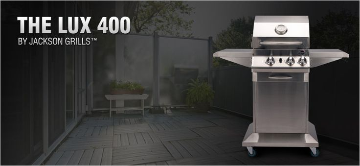 Jackson Grills Lux 400-perfect for my patio