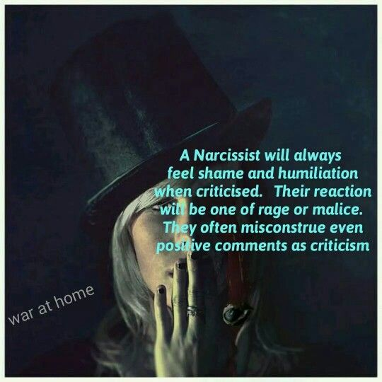 A narcissist will always feel shame and humiliation when criticized. Their reaction will be one of rage and malice. They often misconstrue even positive comments as criticism.