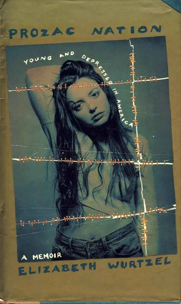 Prozac Nation by Elizabeth Wurtzel (1994) | 19 Quintessential Books Of The '90s