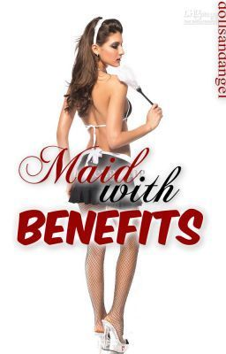 Maid with benefits