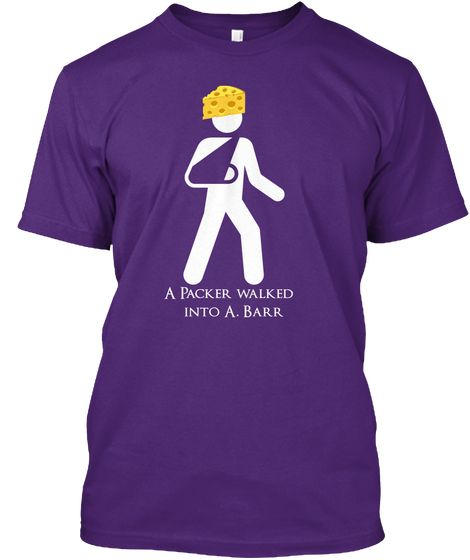A Packer Walked Into A. Barr Purple T-Shirt Front 8a8532f68