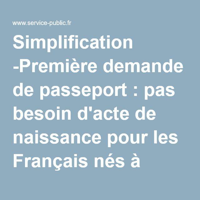Simplification -Première demande de passeport: pas besoin d'acte de naissance pour les Français nés à l'étranger | service-public.fr