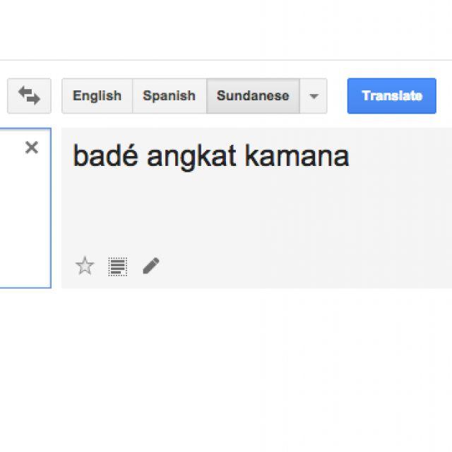 Qawwam.com   Translate bahasa sunda sudah bisa melalui Google Translate