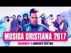 Nueva Música Cristiana Urbana ★Estrenos 2017★ - YouTube