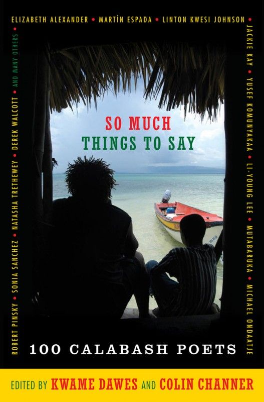So Much Things to Say: 100 Poets from the First Ten Years of the Calabash International Literary Festival | Akashic Books