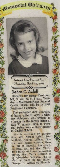 Debra Azbill was only 9 years when she perished from injuries when her nightie caught on fire from a space heater on April 14, 1966.