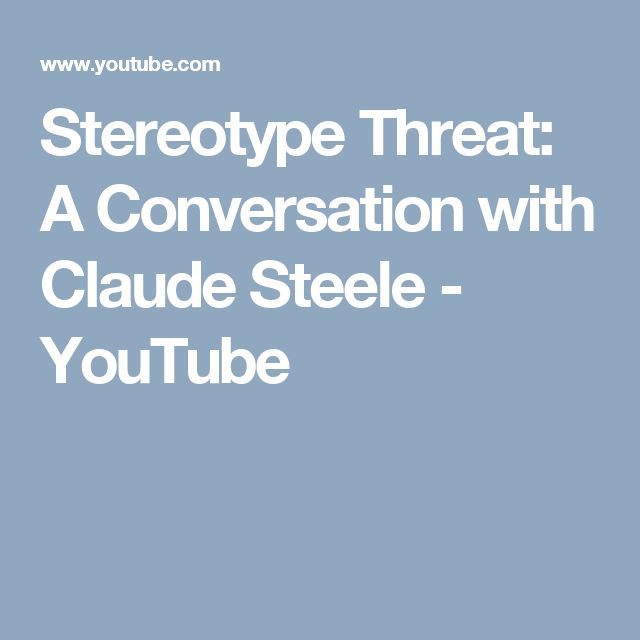 Stereotype Threat: A Conversation with Claude Steele - YouTube
