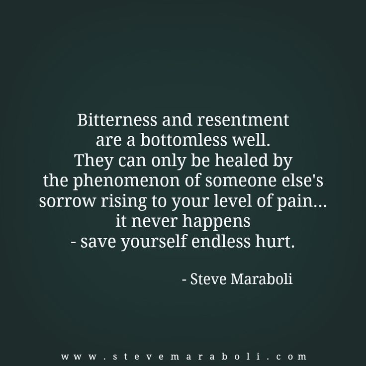 Inspirational Quotes About Positive: Bitterness And Resentment Are A Bottomless Well. They Can
