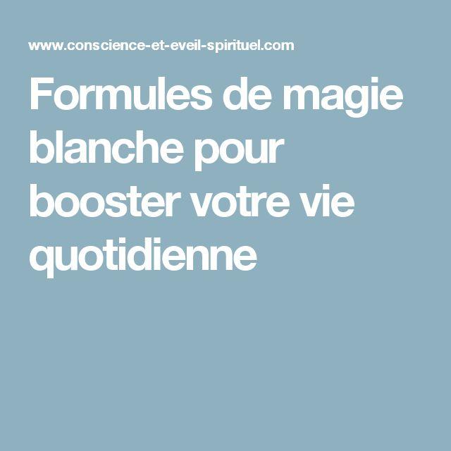 Formules de magie blanche pour booster votre vie quotidienne