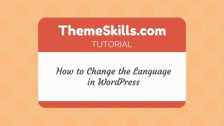 How to Change the Default Language in WordPress!