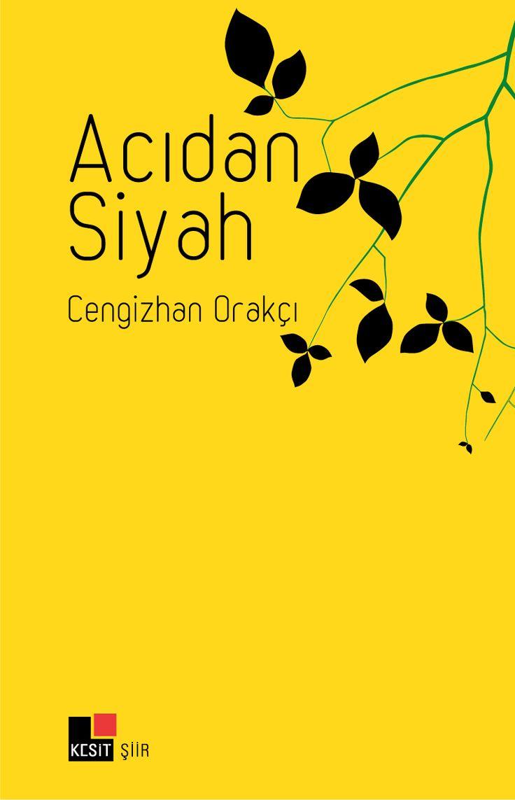 Acıdan Siyah, Cengizhan Orakçı (Şiir), Kesit Yayınları Cover designed  M. S. Fidancı