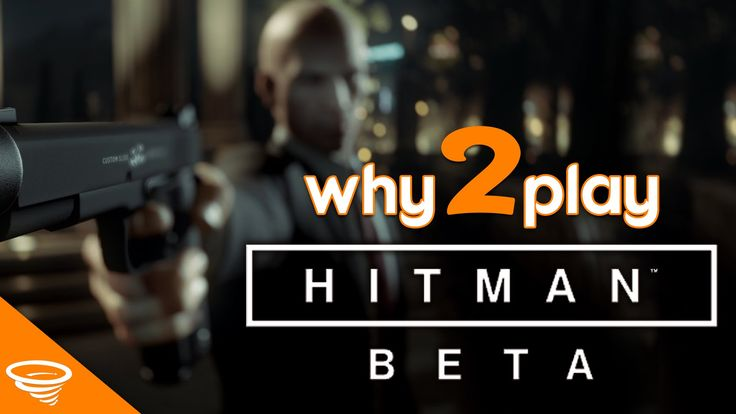 Why 2 Play... Hitman Beta PS4?