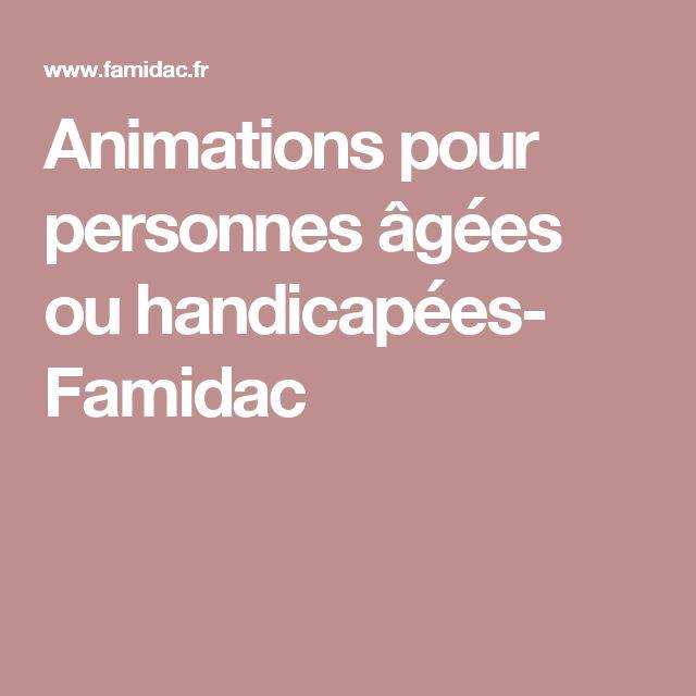 Animations pour personnes âgées ou handicapées- Famidac