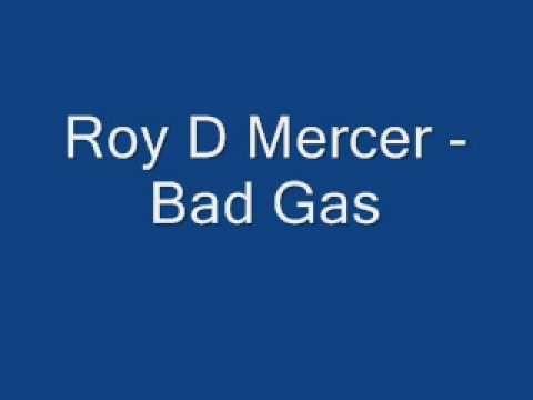 Roy D. Mercer - Bad Gas