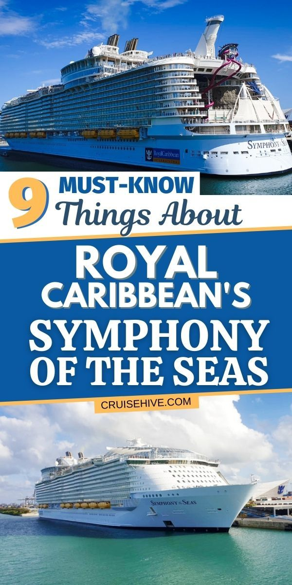 9 Must Know Things About Royal Caribbean S Symphony Of The Seas In 2021 Symphony Of The Seas Royal Caribbean Cruise Travel