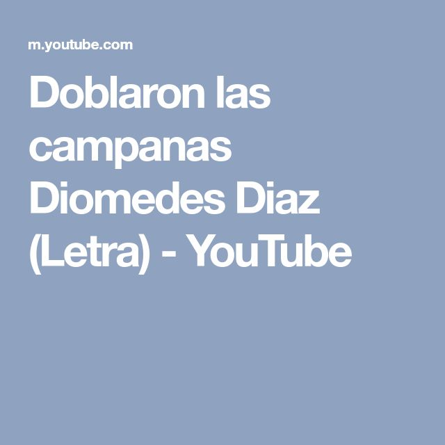 Doblaron las campanas Diomedes Diaz (Letra) - YouTube