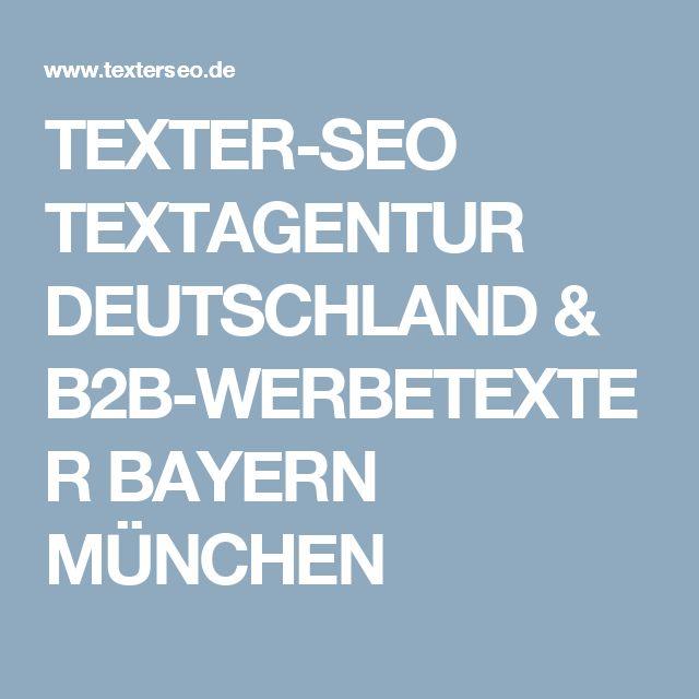 TEXTER-SEO TEXTAGENTUR DEUTSCHLAND & B2B-WERBETEXTER BAYERN MÜNCHEN