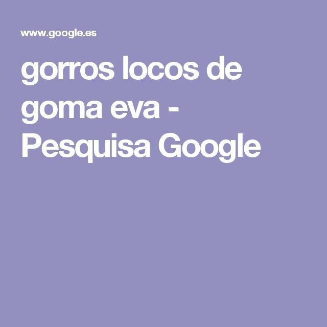 gorros locos de goma eva - Pesquisa Google