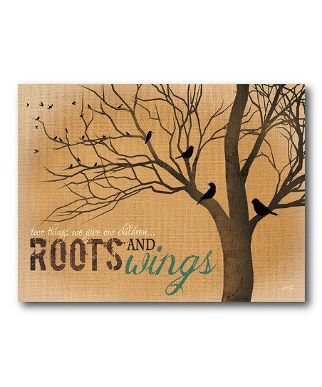 """""""Two things we give our children: Roots and Wings."""" Yes. :: 'Roots' Canvas Wall Art"""