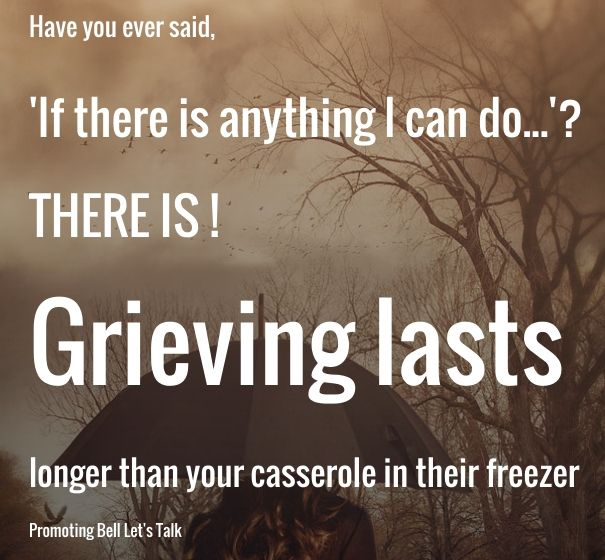 Grieving lasts - help fight depression. Bell Let's Talk January 27 2016