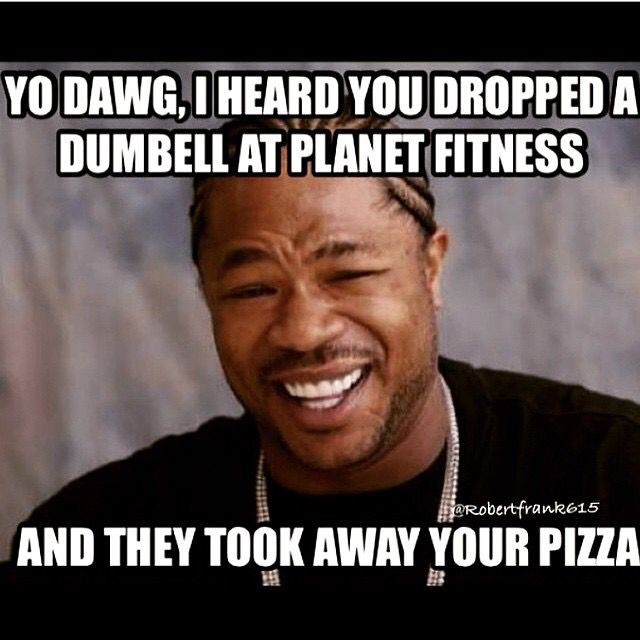 Took away your planet fitness pizza