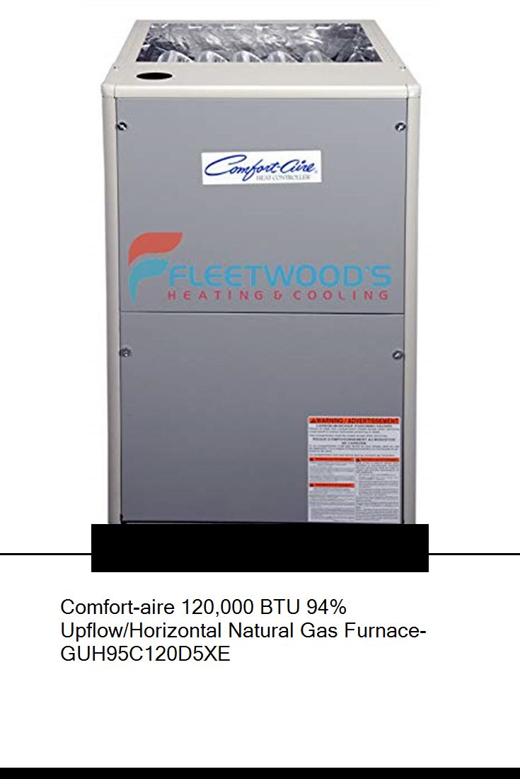 Comfort Aire 120 000 Btu 94 Upflow Horizontal Natural Gas Furnace