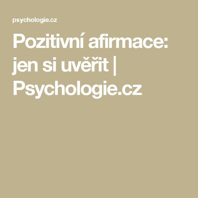 Pozitivní afirmace: jen si uvěřit | Psychologie.cz