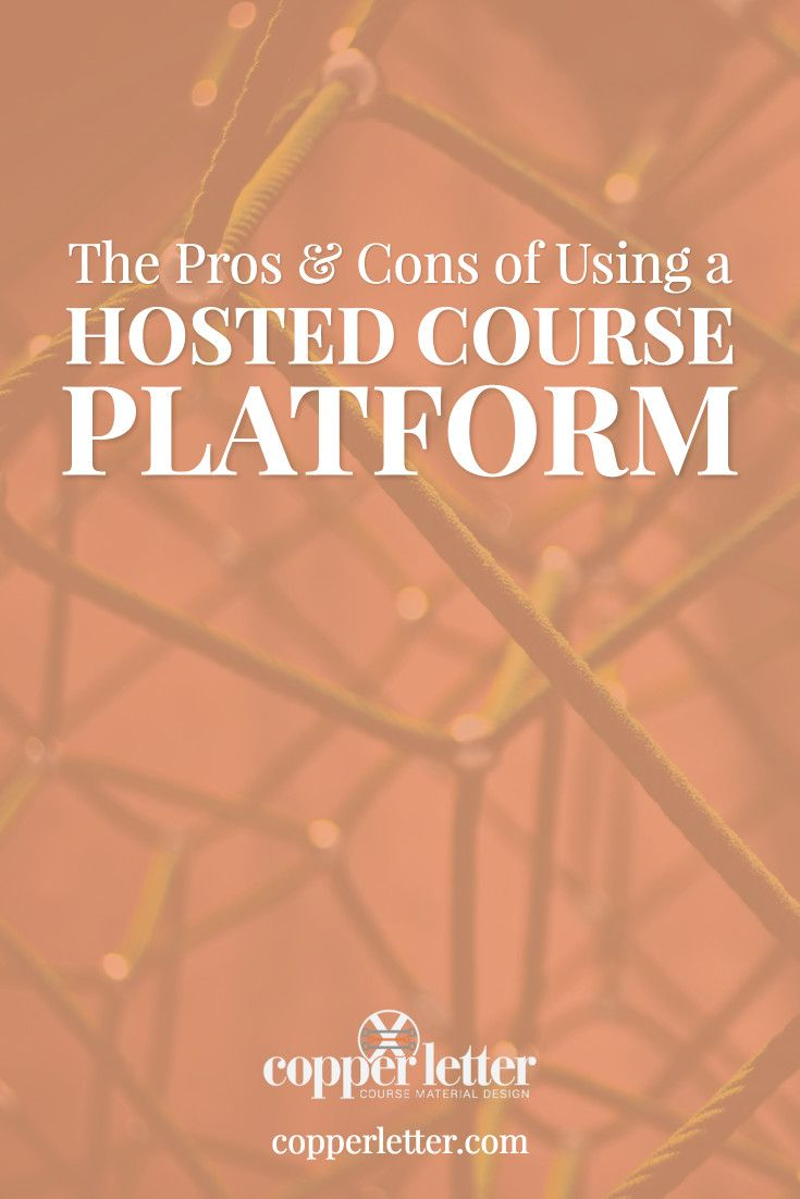 If you're looking to publish an online course, a hosted course platform might be the right solution for you. Read some of the pros & cons for your decision.
